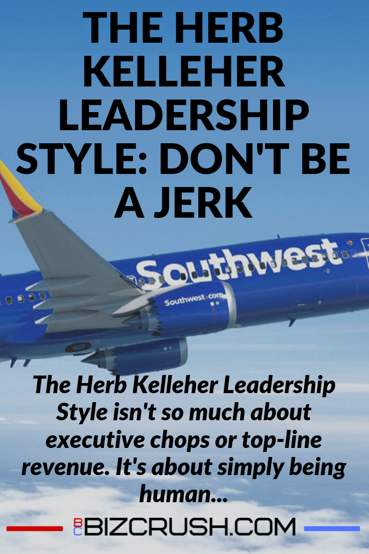 The headline of this post 'The Herb Kelleher Leadership Style: Don't be a Jerk' over a background image of Southwest Airlines 737 plane