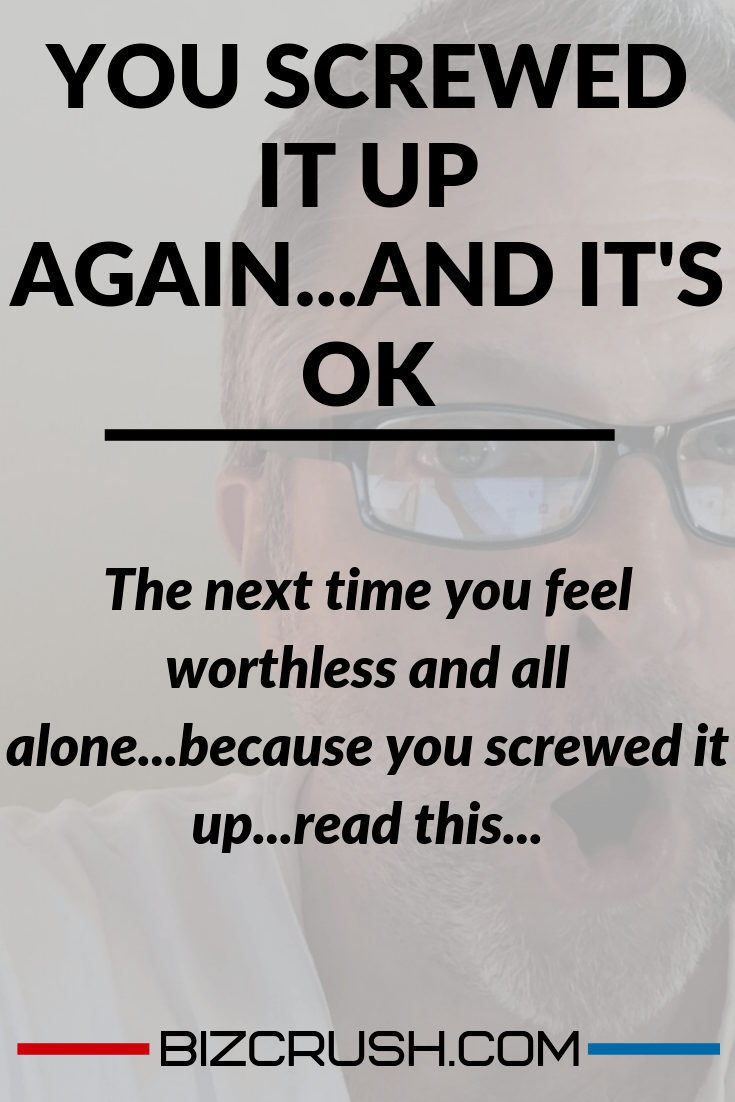 The headline of this post 'You screwed it up again and it's ok' over a background image of the author Kenneth Holland