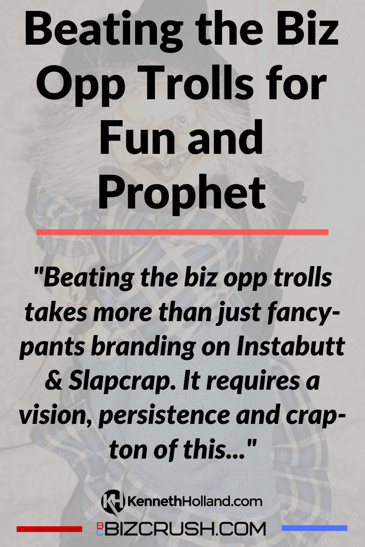 "The headline of this post ""Beating the Biz Opp Trolls for Fun and Prophet"" over a background image of a scary doll."