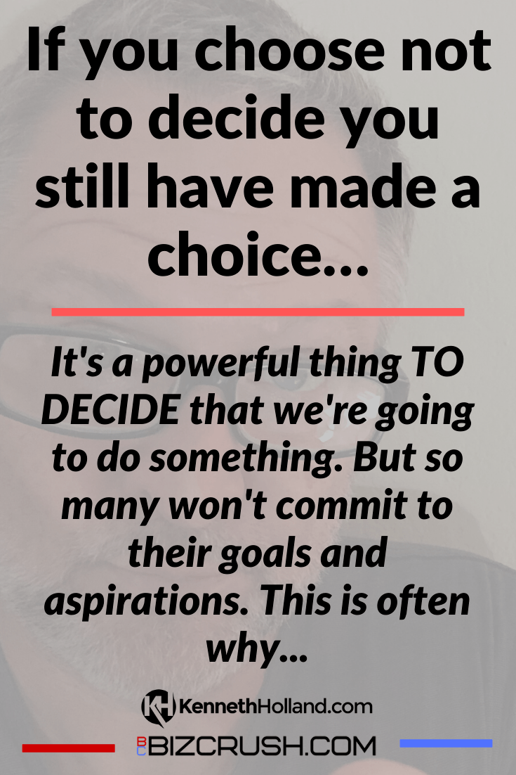 "The headline of this post ""If you choose not to decide you still have made a choice…"" over a background image of post author Kenneth Holland."