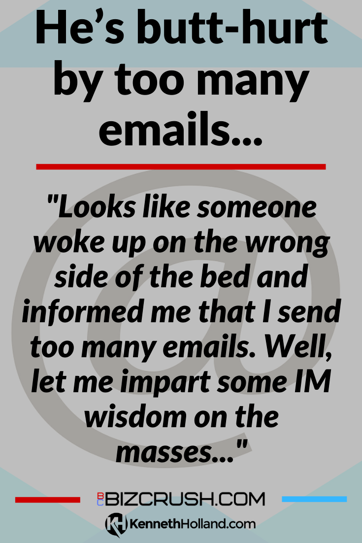"The headline of this post ""He's butt-hurt by too many emails"" over a background image of an email 'at' symbol"