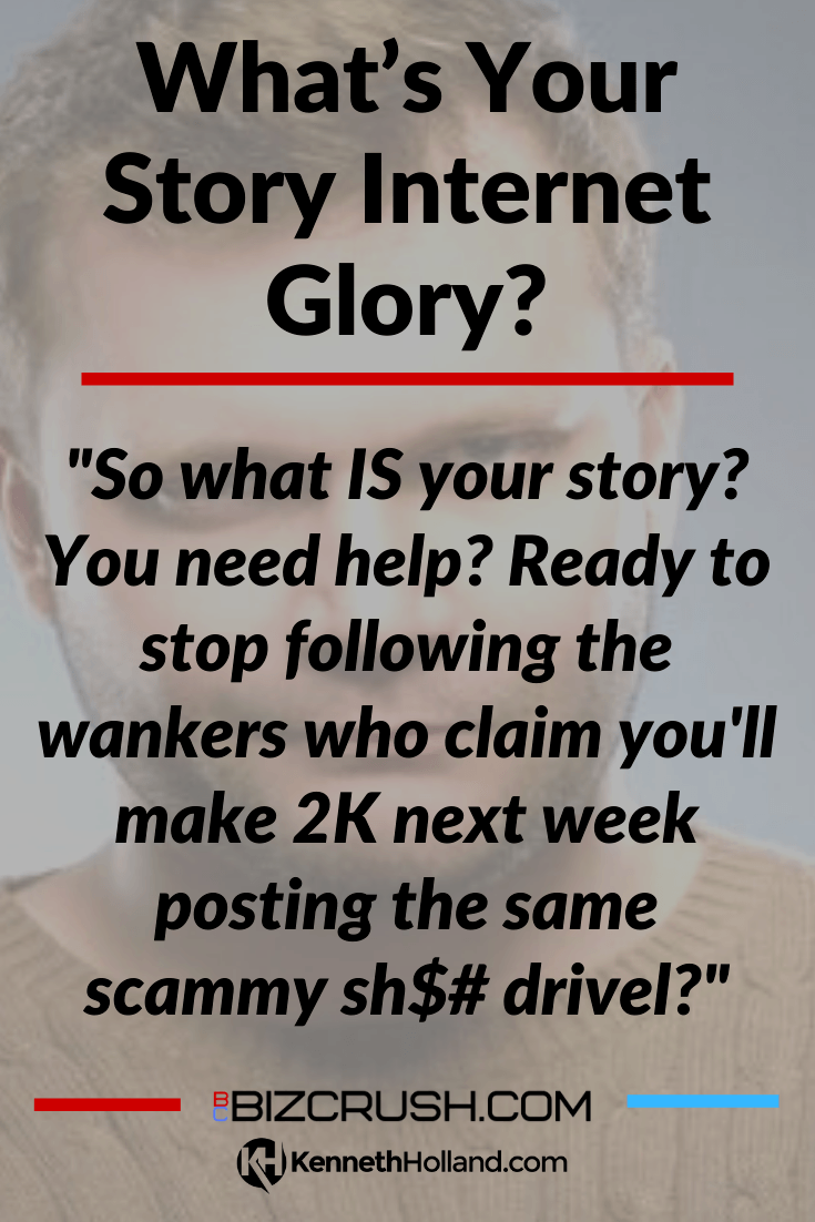 "The headline of this post ""What's Your Story Internet Glory?"" over a background image of a cynical man."