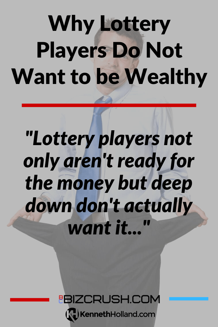 "The headline of this post ""Why Lottery Players Do Not Want to be Wealthy"" over a background image of a broke guy"