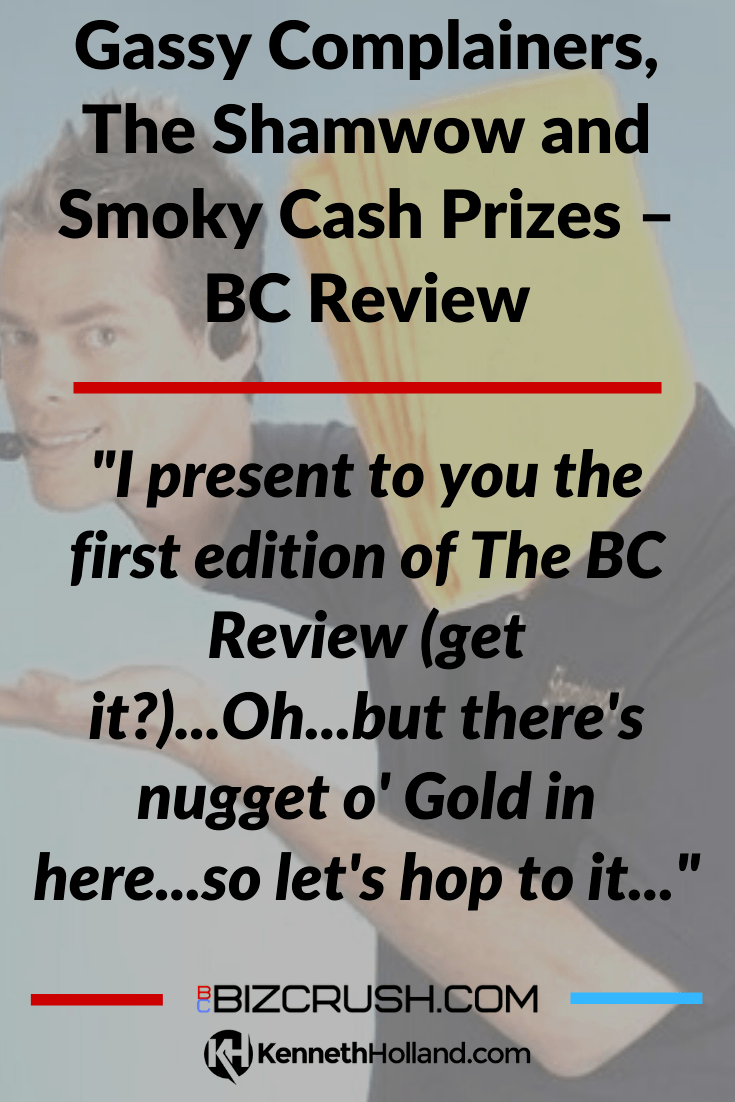 "The headline of this post ""Gassy Complainers, The Shamwow and Smoky Cash Prizes – BC Review"" over a background image of The Shamwow Infomercial guy"