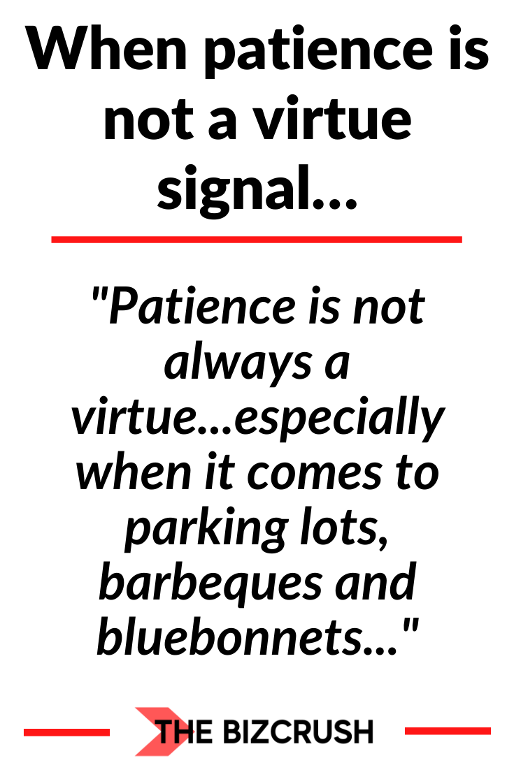 The headline of this post When patience is not a virtue signal…