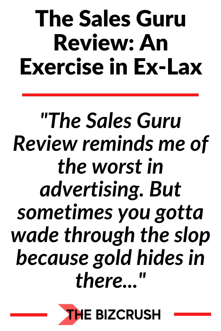 The headline of this post The Sales Guru Review: An Exercise in Ex-Lax